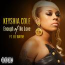 Enough Of No Love (feat. Lil Wayne)/Keyshia Cole