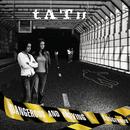 TATU/DANGEROUS AND M/t.A.T.u.