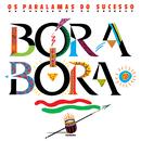 Bora Bora/Os Paralamas Do Sucesso