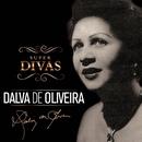Série Super Divas - Dalva de Oliveira/Dalva De Oliveira
