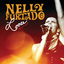 Loose - The Concert/Nelly Furtado