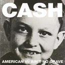 American VI:  Ain't No Grave/Johnny Cash