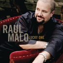 Lucky One/Raul Malo