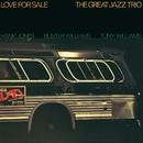 ラヴ・フォー・セール/The Great Jazz Trio