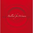 Ballad for Woman~女性のためのバラード集~/やしき たかじん