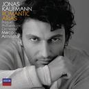 ロマンティック・アリアス/Jonas Kaufmann, Prague Philharmonic Orchestra, Marco Armiliato