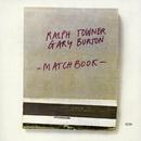 R.TOWNER,G.BURTON/MA/Ralph Towner, Gary Burton