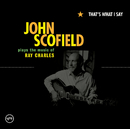 That's What I Say (Int'l Online/Yahoo Exclusive)/John Scofield