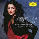 SEMPRE LIBERA/ネトレブコ/Anna Netrebko, Claudio Abbado