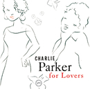CHARLIE PARKER/FOR L/Charlie Parker