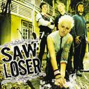 Saw Loser/Saw Loser