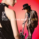 "FREE ~Cut the Rhythm & Beat,Jam with Super Vocalists & Artists~/YUJI""cut the man""T."