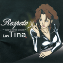 Respeto~Tina's cover album~/Luv Tina