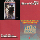 Black Rock/Gotta Groove/The Bar-Kays