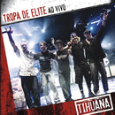 Tropa De Elite Ao Vivo/Tihuana