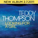 Looking For A Girl/Teddy Thompson