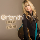 Shut Up & Kiss Me/Orianthi