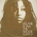 The Bridge (Acoustic EP)/Melanie Fiona