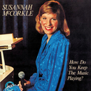 How Do You Keep The Music Playing?/Susannah McCorkle