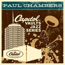 The Capitol Vaults Jazz Series (2003 - Remaster)/Paul Chambers