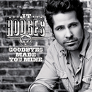 Goodbyes Made You Mine/JT Hodges