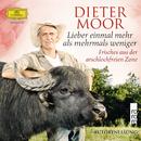 Lieber einmal mehr als mehrmals weniger - Frisches aus der arschlochfreien Zone (Ungekürzt)/Dieter Moor
