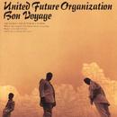 Bon Voyage/UNITED FUTURE ORGANIZATION