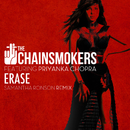 Erase (Samantha Ronson Remix) (feat. Priyanka Chopra)/The Chainsmokers