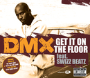 Get It On The Floor (int'l 2 trk)/DMX