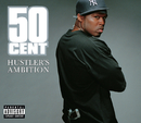 Hustler's Ambition (International Version)/50 Cent