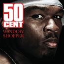 Window Shopper(International Version)/50 Cent