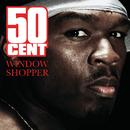 Window Shopper(International Version)/50 Cent