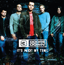 It's Not My Time (Int'l 2 Trk)/3 Doors Down