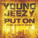Put On (feat. Kanye West)/Young Jeezy