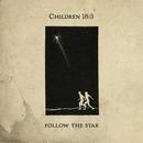 Follow the Star/Children 18:3