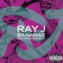 Bananaz (feat. Rick Ross)/Ray J