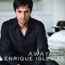 Away (International Version)/Enrique Iglesias