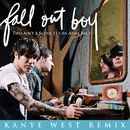 This Ain't A Scene, It's An Arms Race (Kanye West Remix (Clean Main Version)) (feat. Kanye West)/Fall Out Boy