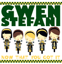 Now That You Got It (International Version)/Gwen Stefani