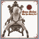 What You Waiting For? (International Version)/Gwen Stefani
