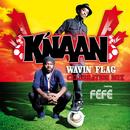 Wavin' Flag (Celebration Mix France Version) (feat. Féfé)/K'NAAN