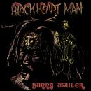 Blackheart Man/Bunny Wailer