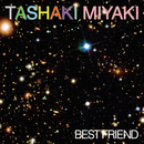 Best Friend/Tashaki Miyaki