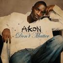 Don't Matter (Intl 2Trk)/Akon