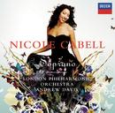 ソプラノ~ニコル・キャベル・デビュー/Nicole Cabell, London Philharmonic Orchestra, Sir Andrew Davis
