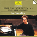 バツハ:イギリス組曲第2/3番、他/Ivo Pogorelich