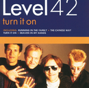 Turn It On/Level 42