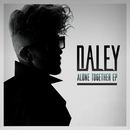 Alone Together EP/Daley