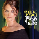Changing All Those Changes/Madeleine Peyroux