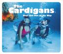 ヘイ!ゲット・アウト・オブ・マイ・ウェイ/The Cardigans